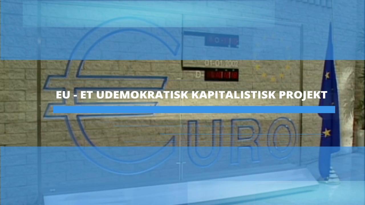 På kant med EU (6) - EU, et udemokratisk kapitalistisk projekt