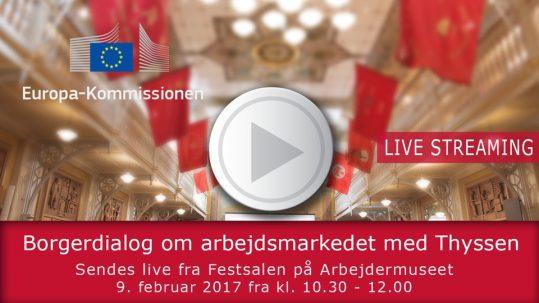 Live streaming - Europa-Kommissionen med borgerdialog om arbejdsmarkedet med Thyssen (splash)