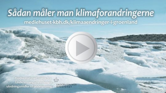 Se 3 film om Klimaforandringer i Grønland